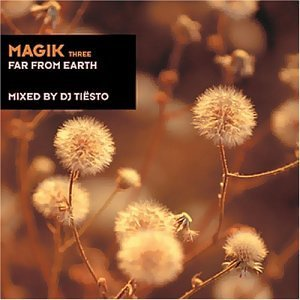 альбом Tiesto, Magik Three - Far From Earth