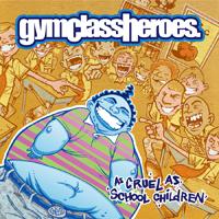 альбом Gym Class Heroes - As Cruel As School Children